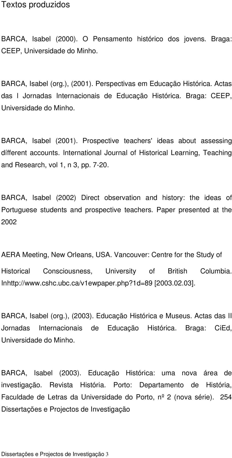 International Journal of Historical Learning, Teaching and Research, vol 1, n 3, pp. 7-20.