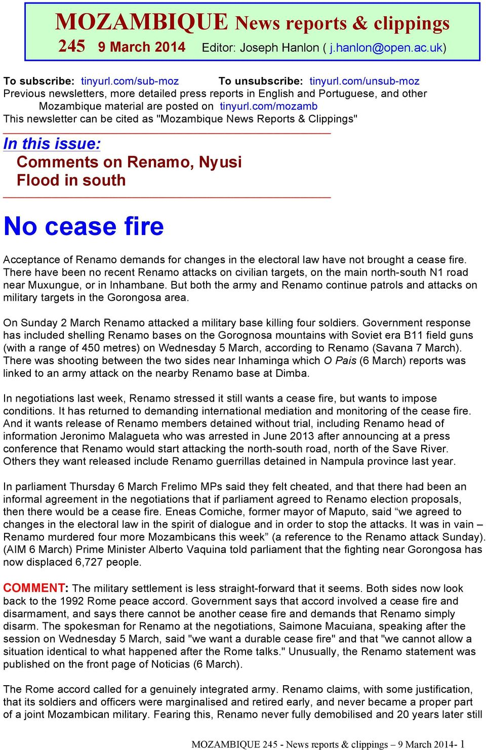 "com/mozamb This newsletter can be cited as ""Mozambique News Reports & Clippings"" In this issue: Comments on Renamo, Nyusi Flood in south No cease fire Acceptance of Renamo demands for changes in the"