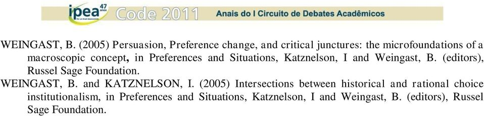 concept, in Preferences and Situations, Katznelson, I and Weingast, B. (editors), Russel Sage Foundation.