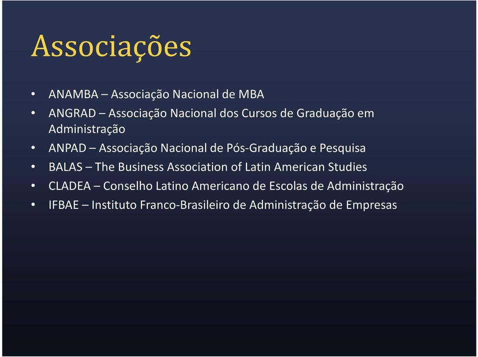 The Business Association of Latin American Studies CLADEA Conselho Latino Americano de