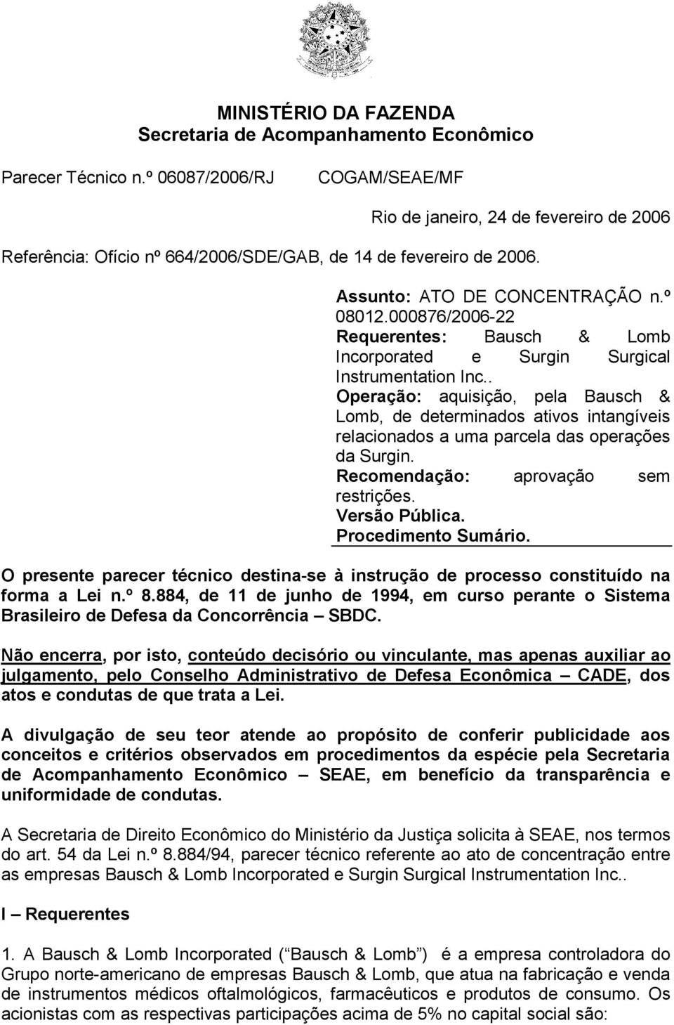 000876/2006-22 Requerentes: Bausch & Lomb Incorporated e Surgin Surgical Instrumentation Inc.