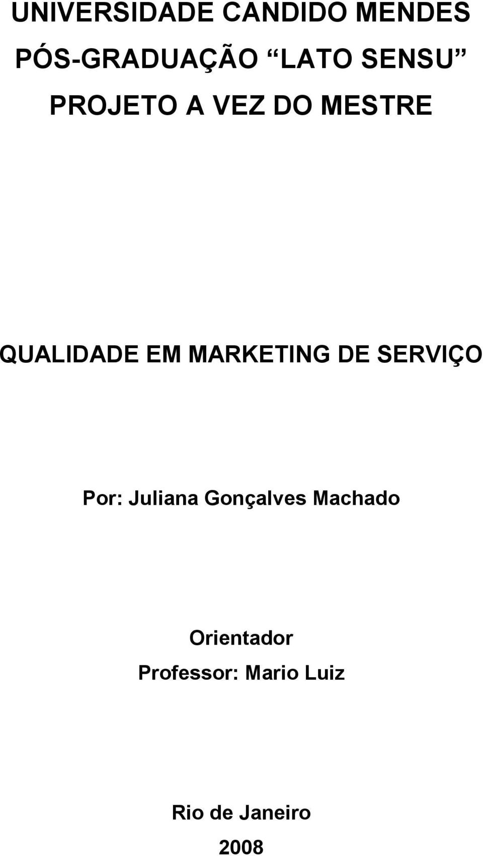 MARKETING DE SERVIÇO Por: Juliana Gonçalves