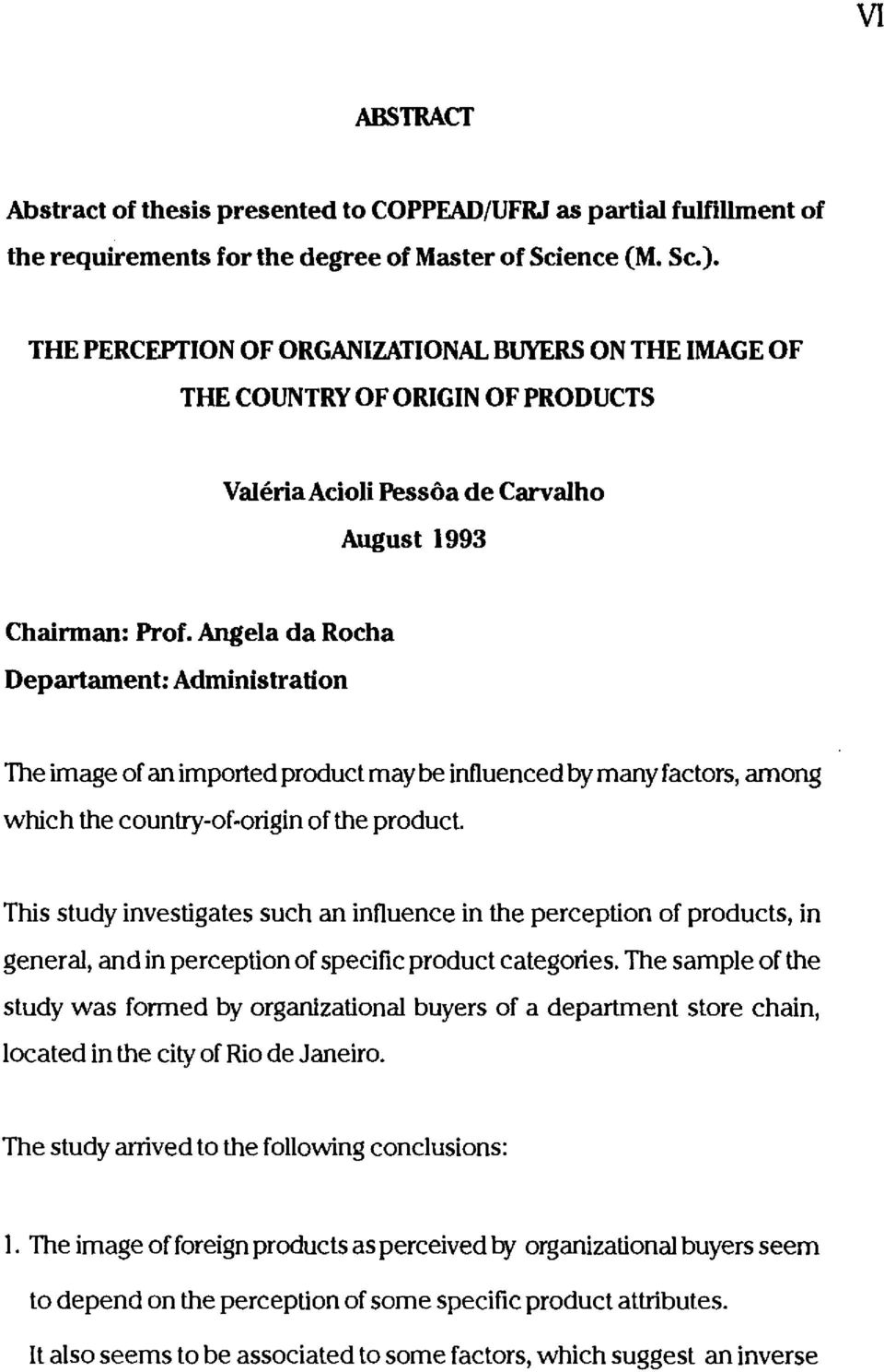 Angela da Roeha Departament: Administration The image of an imported product may be influenced by many factors, among which lhe country-of-origin of lhe product.