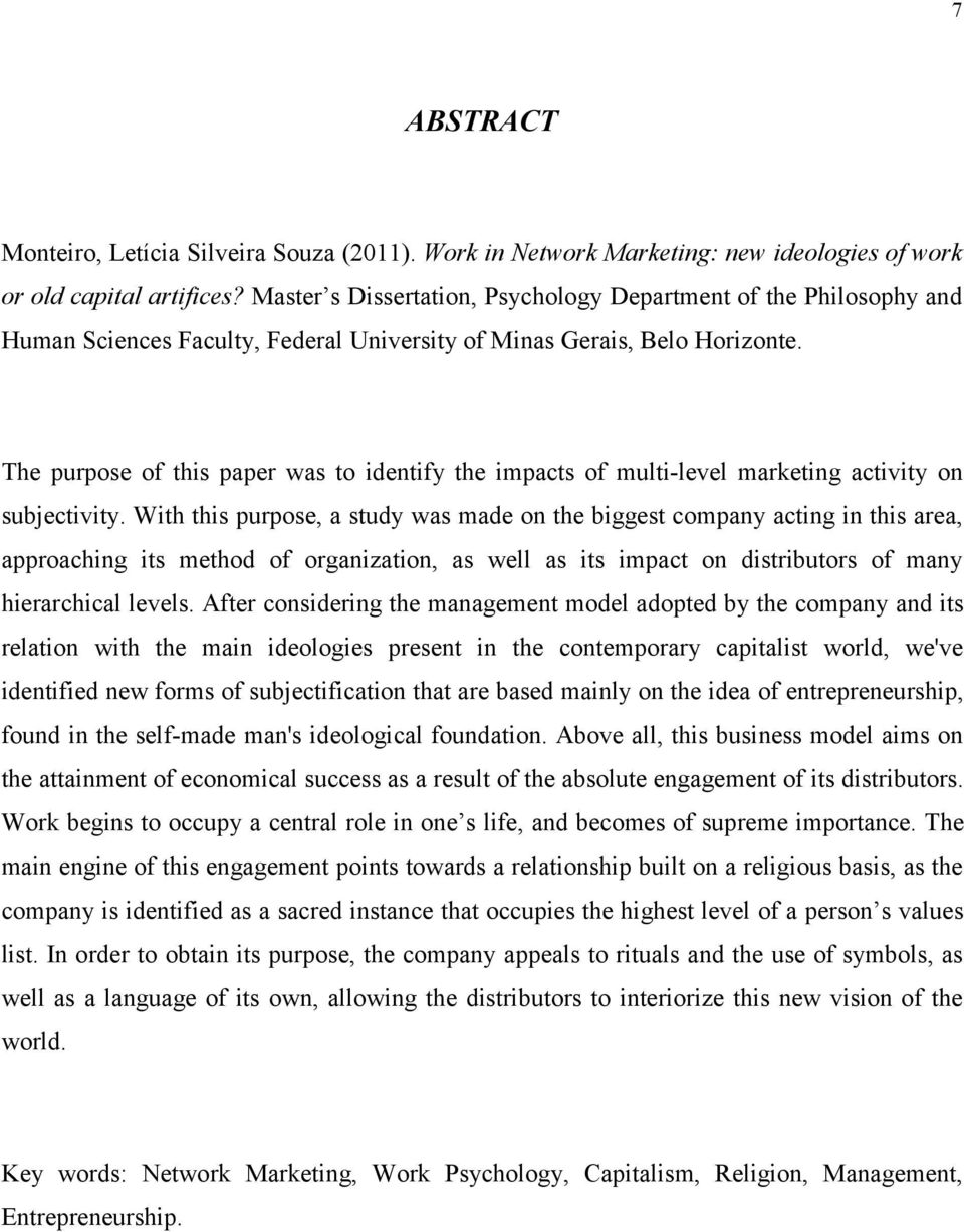 The purpose of this paper was to identify the impacts of multi-level marketing activity on subjectivity.