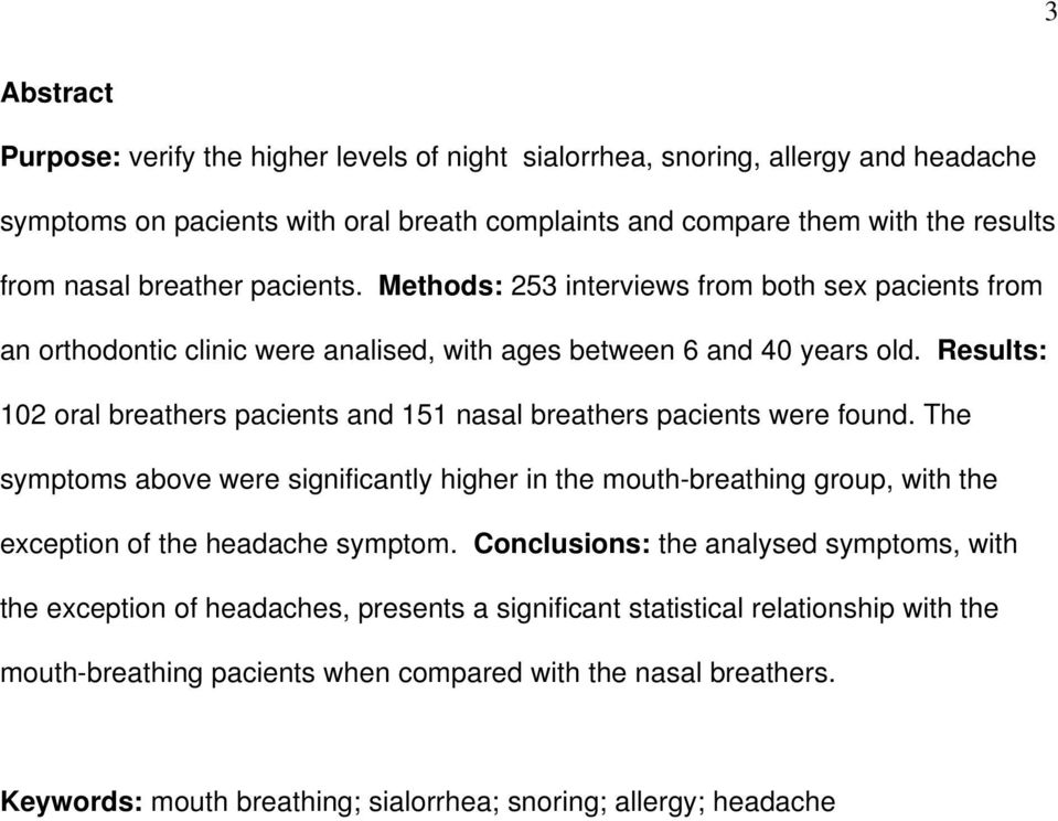 Results: 102 oral breathers pacients and 151 nasal breathers pacients were found.