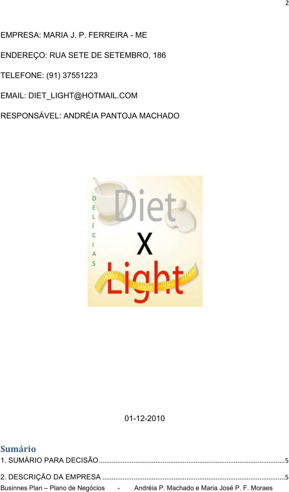 (91) 37551223 EMAIL: DIET_LIGHT@HOTMAIL.
