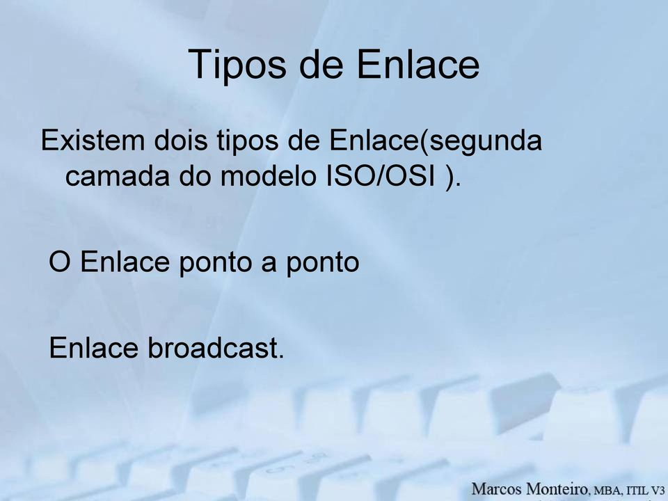 do modelo ISO/OSI ).