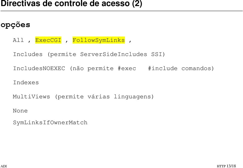 IncludesNOEXEC (não permite #exec #include comandos) Indexes