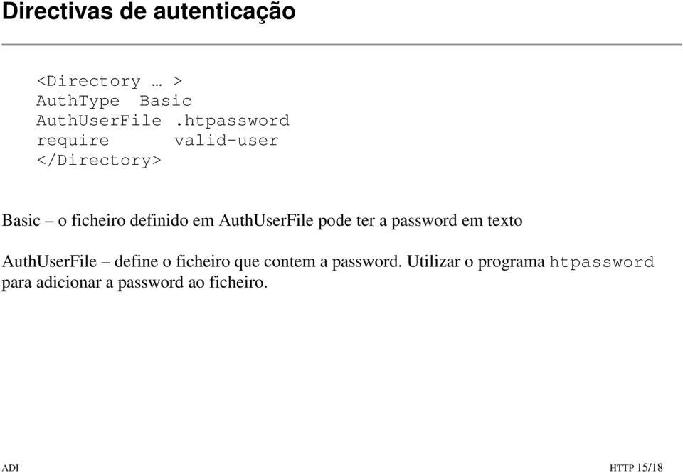 AuthUserFile pode ter a password em texto AuthUserFile define o ficheiro que