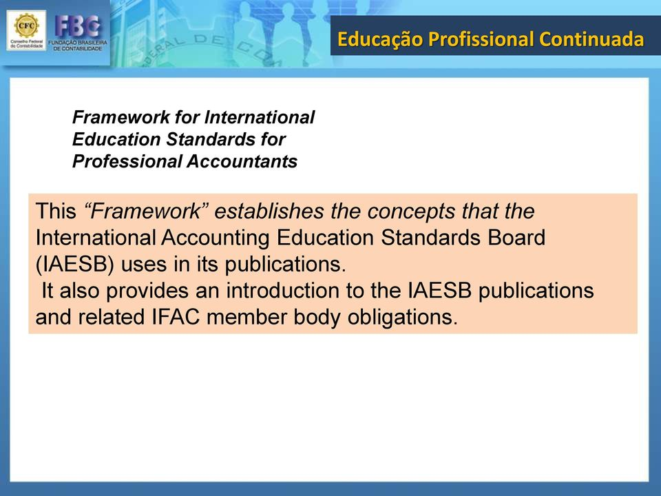 Education Standards Board (IAESB) uses in its publications.