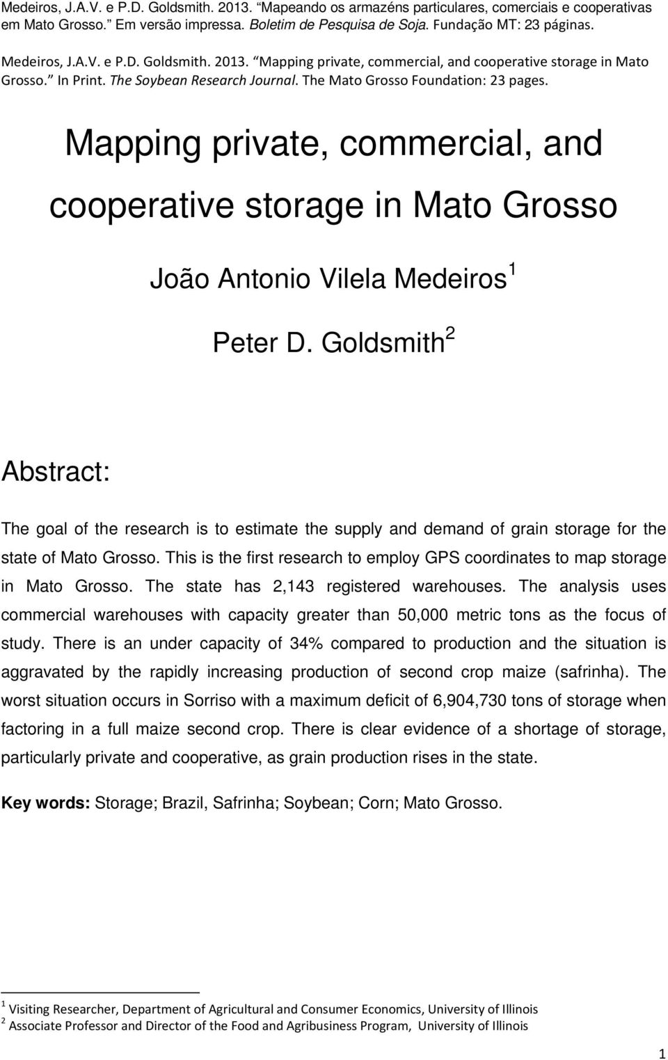 This is the first research to employ GPS coordinates to map storage in Mato Grosso. The state has 2,143 registered warehouses.