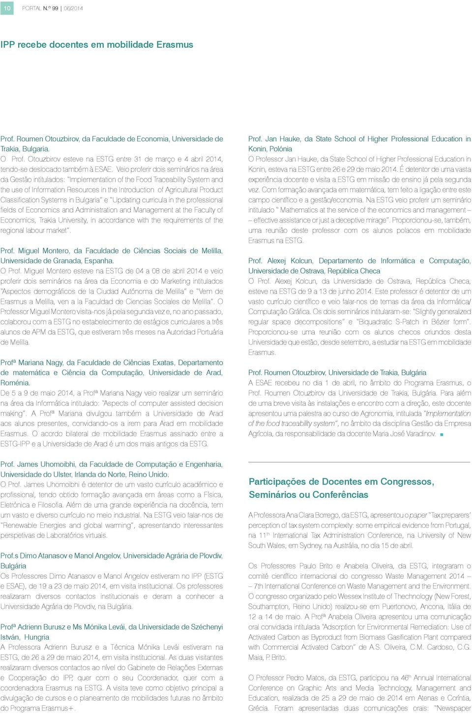 Classification Systems in Bulgaria e Updating curricula in the professional fields of Economics and dministration and Management at the Faculty of Economics, Trakia University, in accordance with the