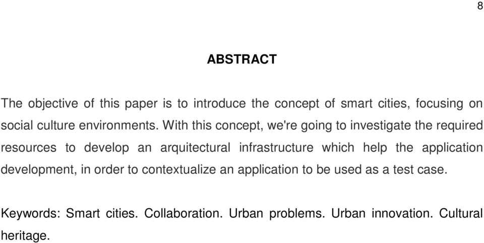 With this concept, we're going to investigate the required resources to develop an arquitectural