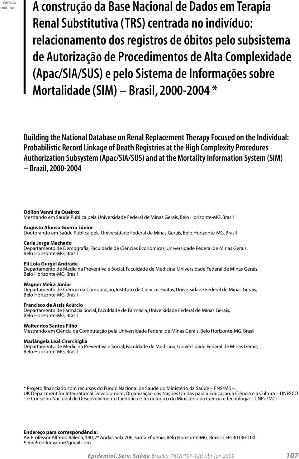 Individual: Probabilistic Record Linkage of Death Registries at the High Complexity Procedures Authorization Subsystem (Apac/SIA/SUS) and at the Mortality Information System (SIM) Brazil, 2000-2004