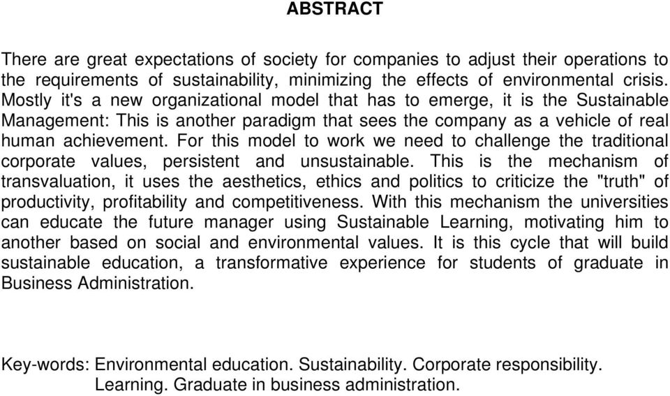 For this model to work we need to challenge the traditional corporate values, persistent and unsustainable.