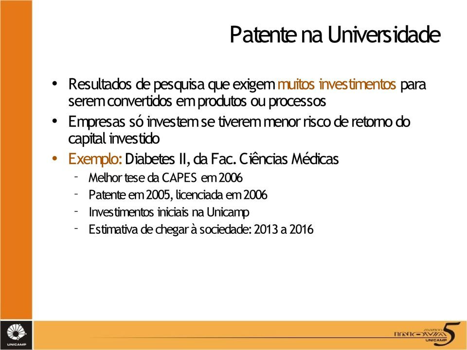 capital investido Exemplo: Diabetes II, da Fac.