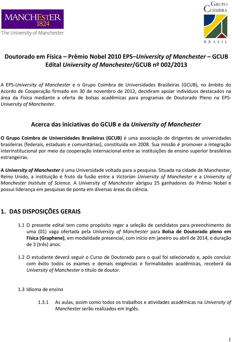 Doutorado Pleno na EPS- University of Manchester.