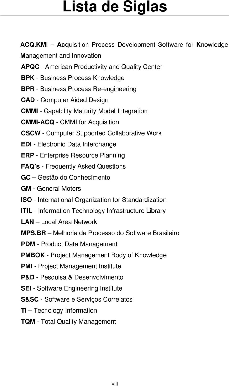 Re-engineering CAD - Computer Aided Design CMMI - Capability Maturity Model Integration CMMI-ACQ - CMMI for Acquisition CSCW - Computer Supported Collaborative Work EDI - Electronic Data Interchange