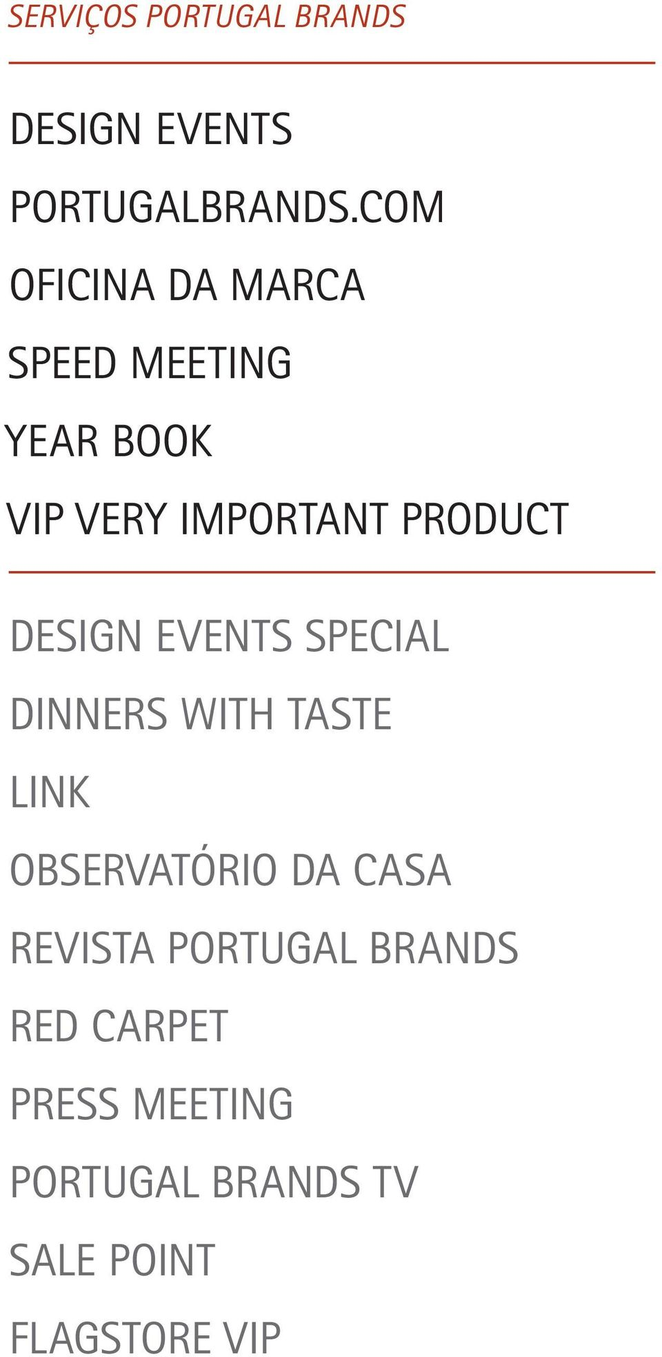 DESIGN EVENTS SPECIAL DINNERS WITH TASTE LINK OBSERVATÓRIO DA CASA