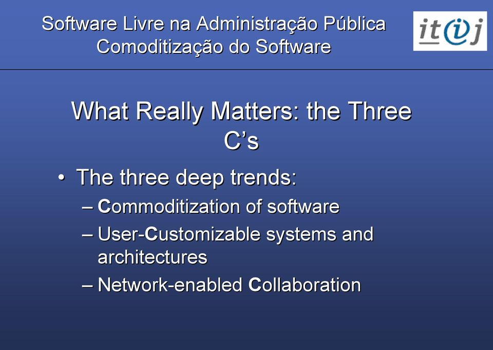 Commoditization of software User-Customizable