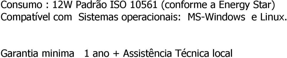 operacionais: MS-Windows e Linux.