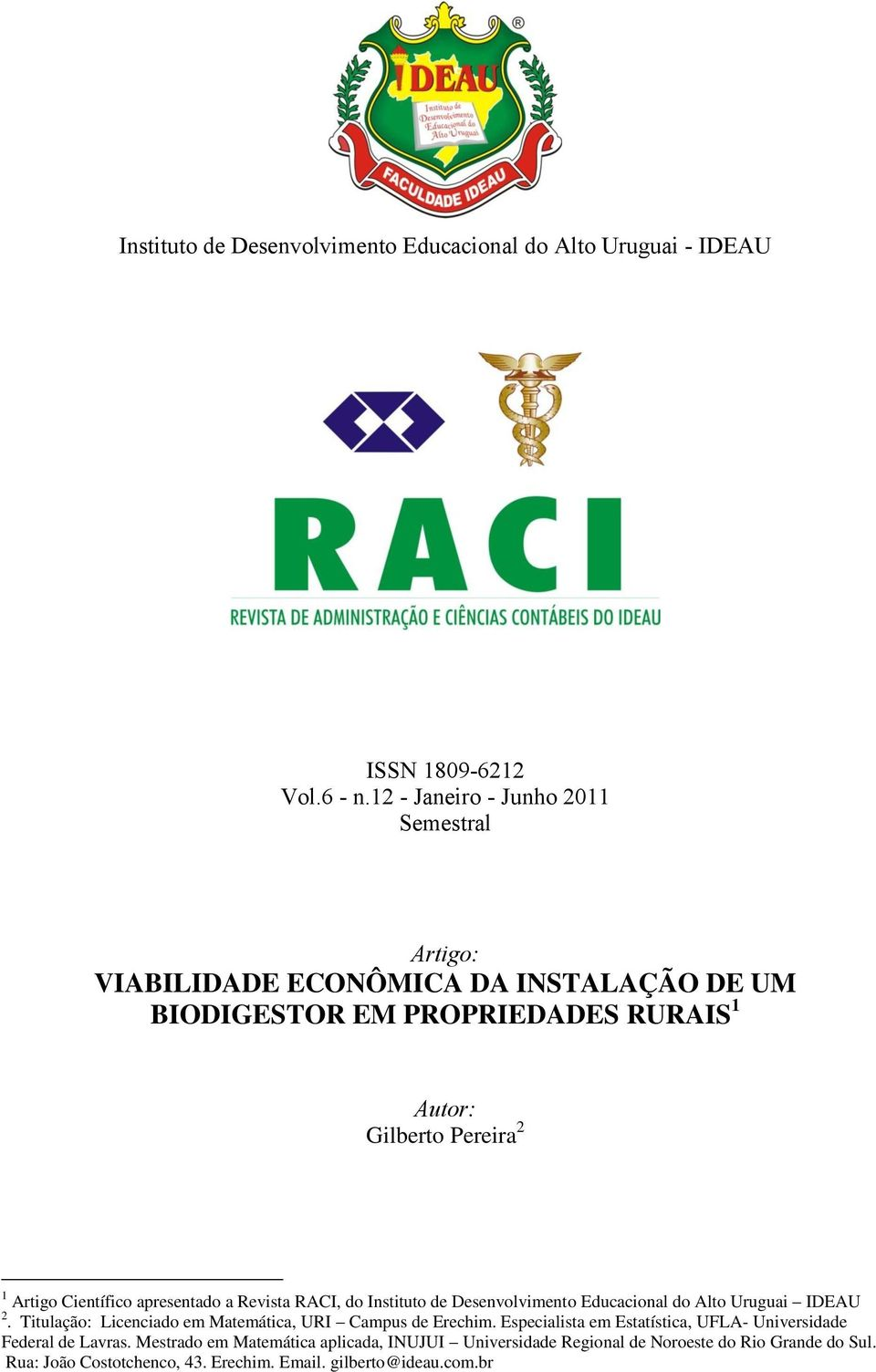 Científico apresentado a Revista RACI, do Instituto de Desenvolvimento Educacional do Alto Uruguai IDEAU 2.