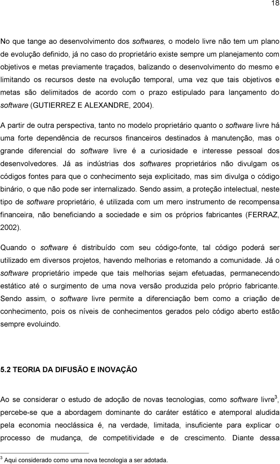 do software (GUTIERREZ E ALEXANDRE, 2004).