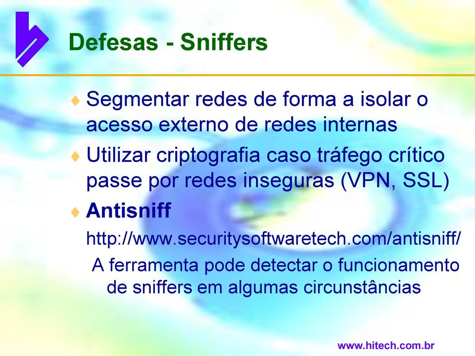 inseguras (VPN, SSL) Antisniff http://www.securitysoftwaretech.