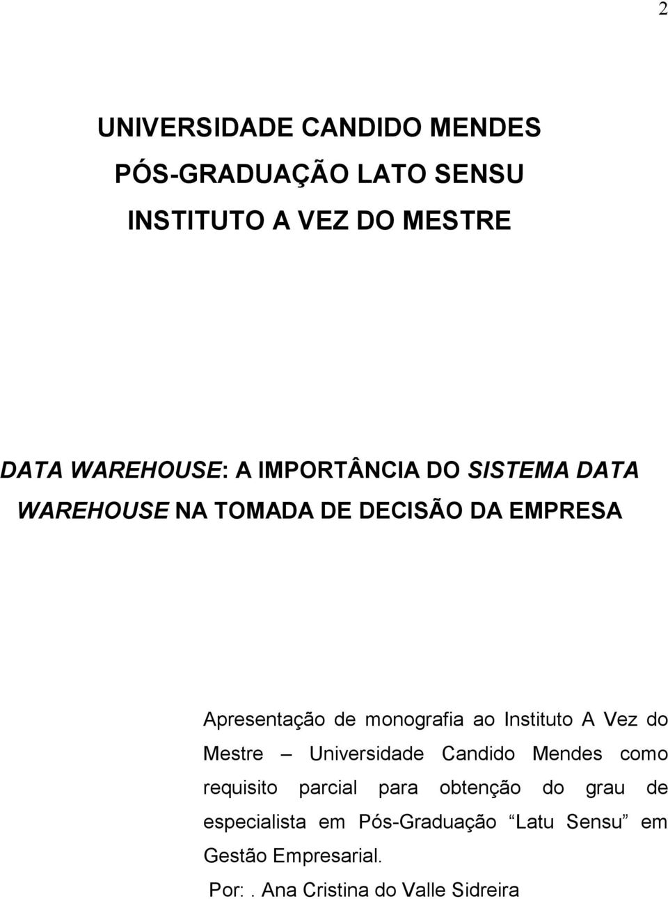 Instituto A Vez do Mestre Universidade Candido Mendes como requisito parcial para obtenção do grau