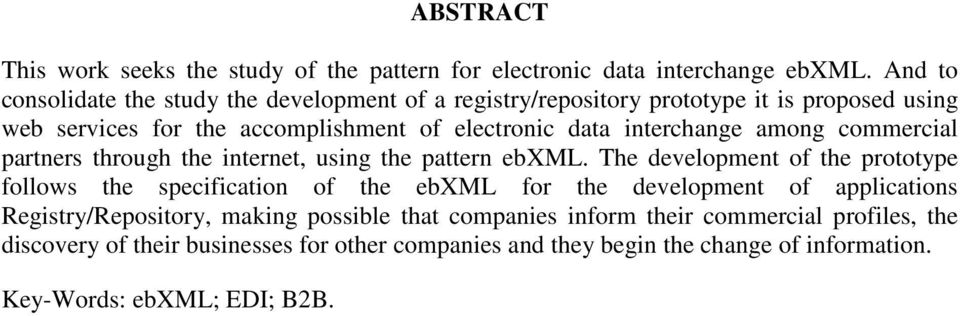 interchange among commercial partners through the internet, using the pattern ebxml.