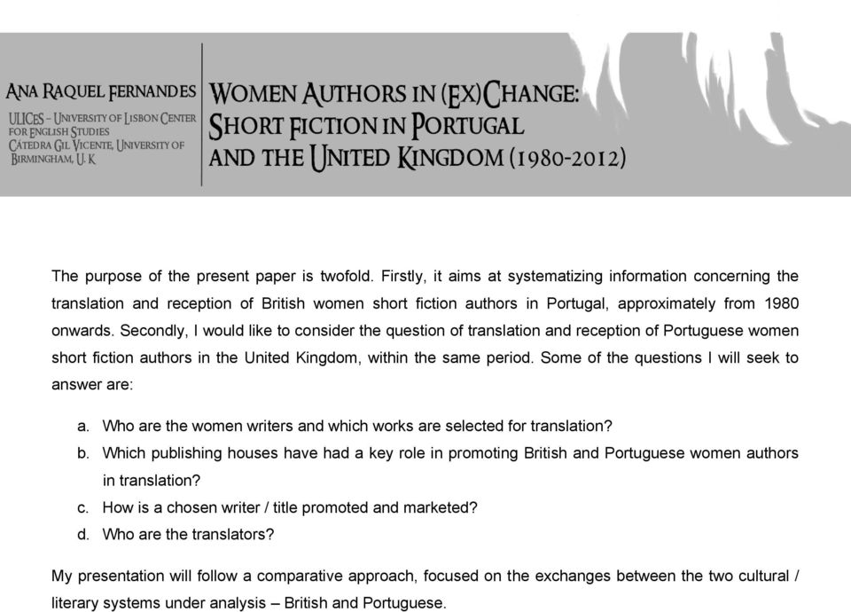 Secondly, I would like to consider the question of translation and reception of Portuguese women short fiction authors in the United Kingdom, within the same period.