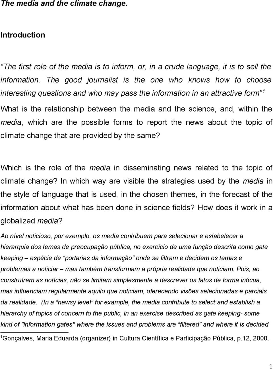 within the media, which are the possible forms to report the news about the topic of climate change that are provided by the same?
