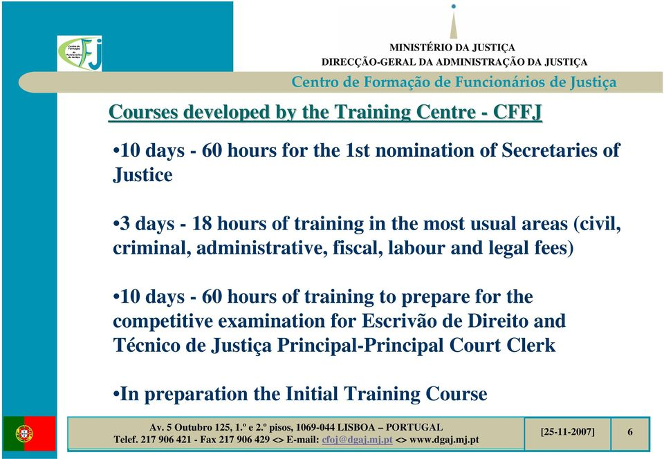 labour and legal fees) 10 days - 60 hours of training to prepare for the competitive examination for