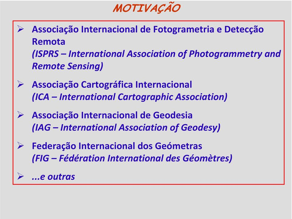 International Cartographic Association) Associação Internacional de Geodesia (IAG International