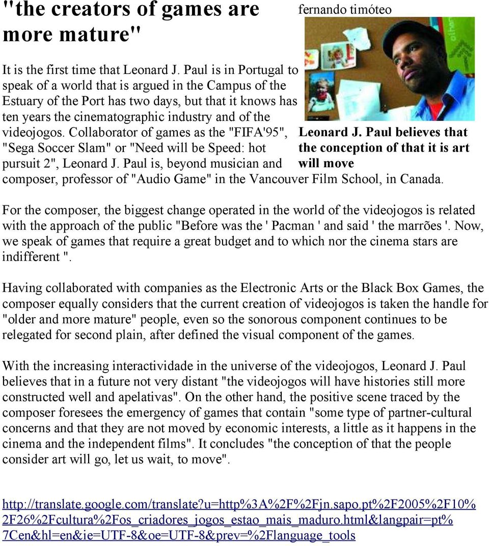 "Collaborator of games as the ""FIFA'95"", Leonard J. Paul believes that ""Sega Soccer Slam"" or ""Need will be Speed: hot the conception of that it is art pursuit 2"", Leonard J."
