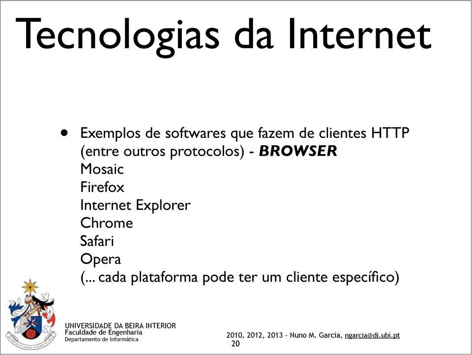Firefox Internet Explorer Chrome Safari Opera (.