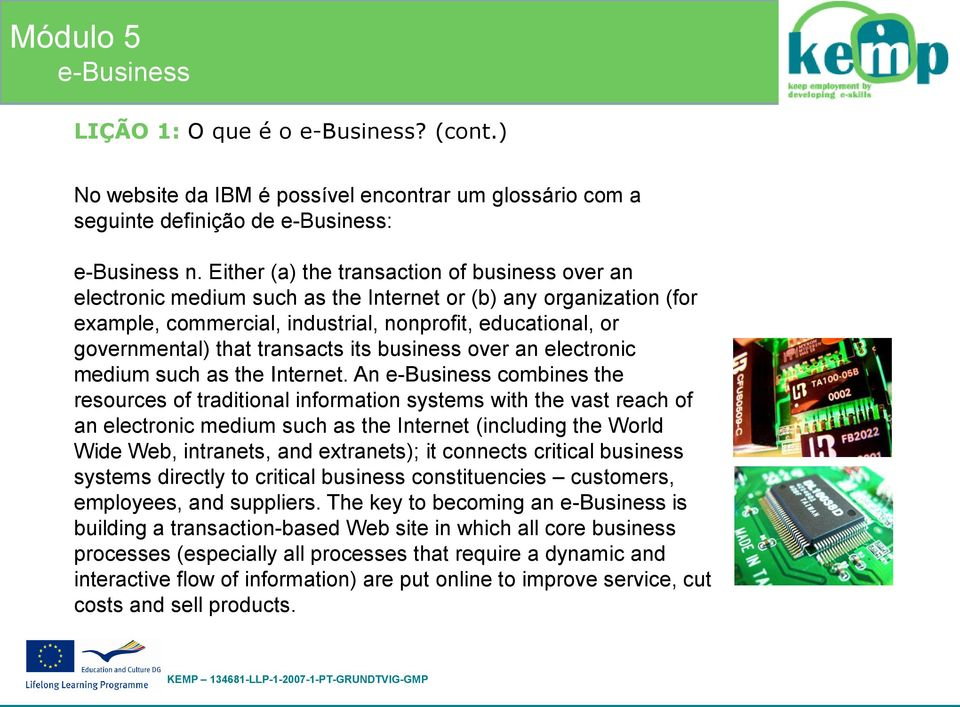 transacts its business over an electronic medium such as the Internet.