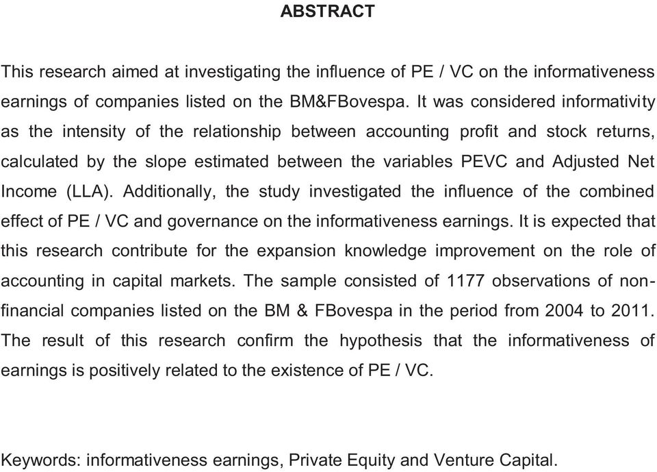 (LLA). Additionally, the study investigated the influence of the combined effect of PE / VC and governance on the informativeness earnings.