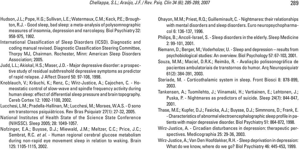 Rochester, Minn: American Sleep Disorders Association; 2005. Judd, L.L.; Akiskal, H.S.; Maser, J.D. - Major depressive disorder: a prospective study of residual subthreshold depressive symptoms as predictor of rapid relapse.
