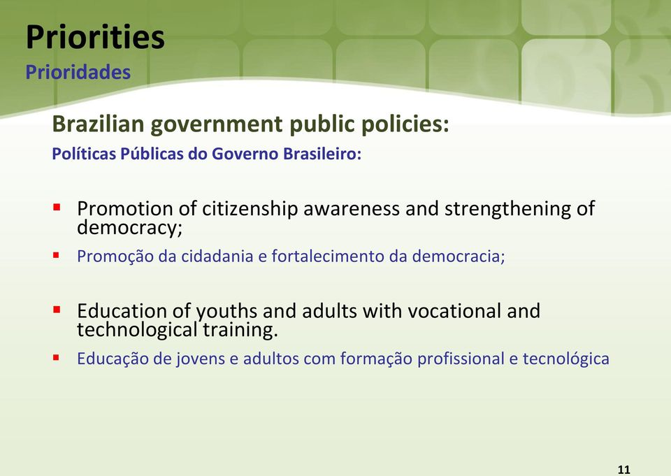 cidadania e fortalecimento da democracia; Education of youths and adults with vocational and
