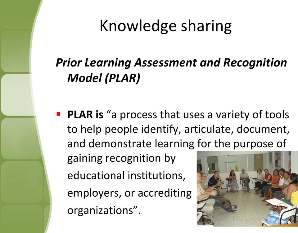 articulate, document, and demonstrate learning for the purpose of gaining