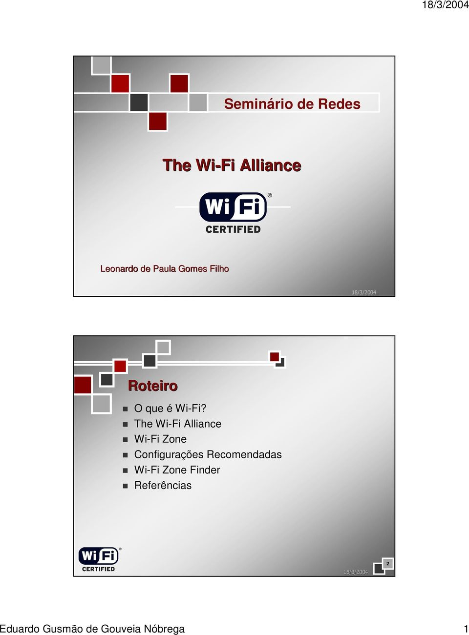 The Wi-Fi Alliance Wi-Fi Zone Configurações