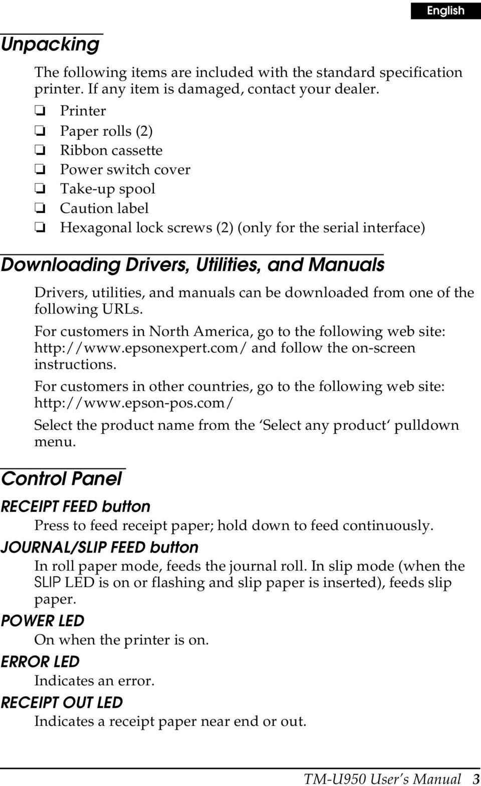 utilities, and manuals can be downloaded from one of the following URLs. For customers in North America, go to the following web site: http://www.epsonexpert.