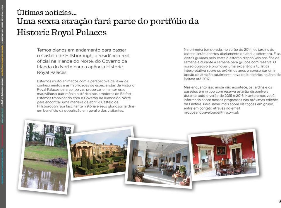 Irlanda do Norte para a agência Historic Royal Palaces.