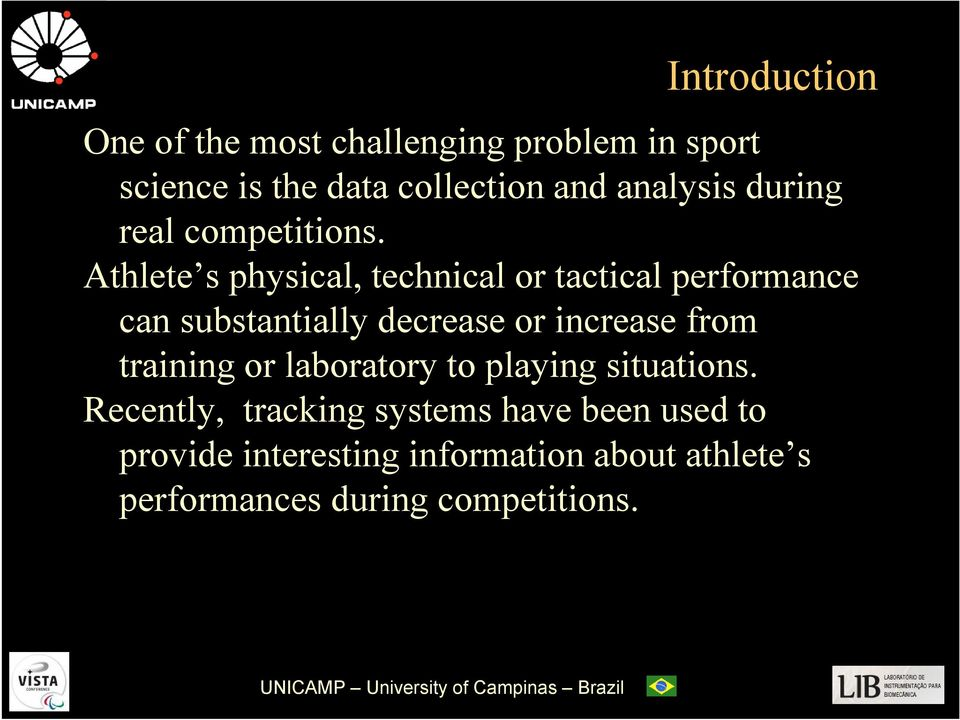 Athlete s physical, technical or tactical performance can substantially decrease or increase from training