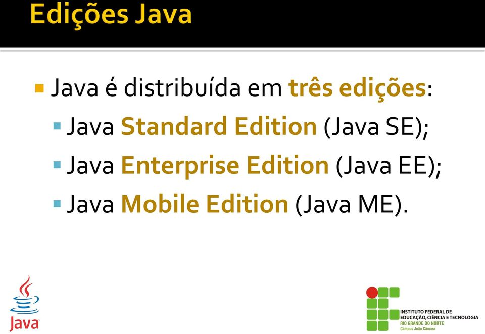 (Java SE); Java Enterprise