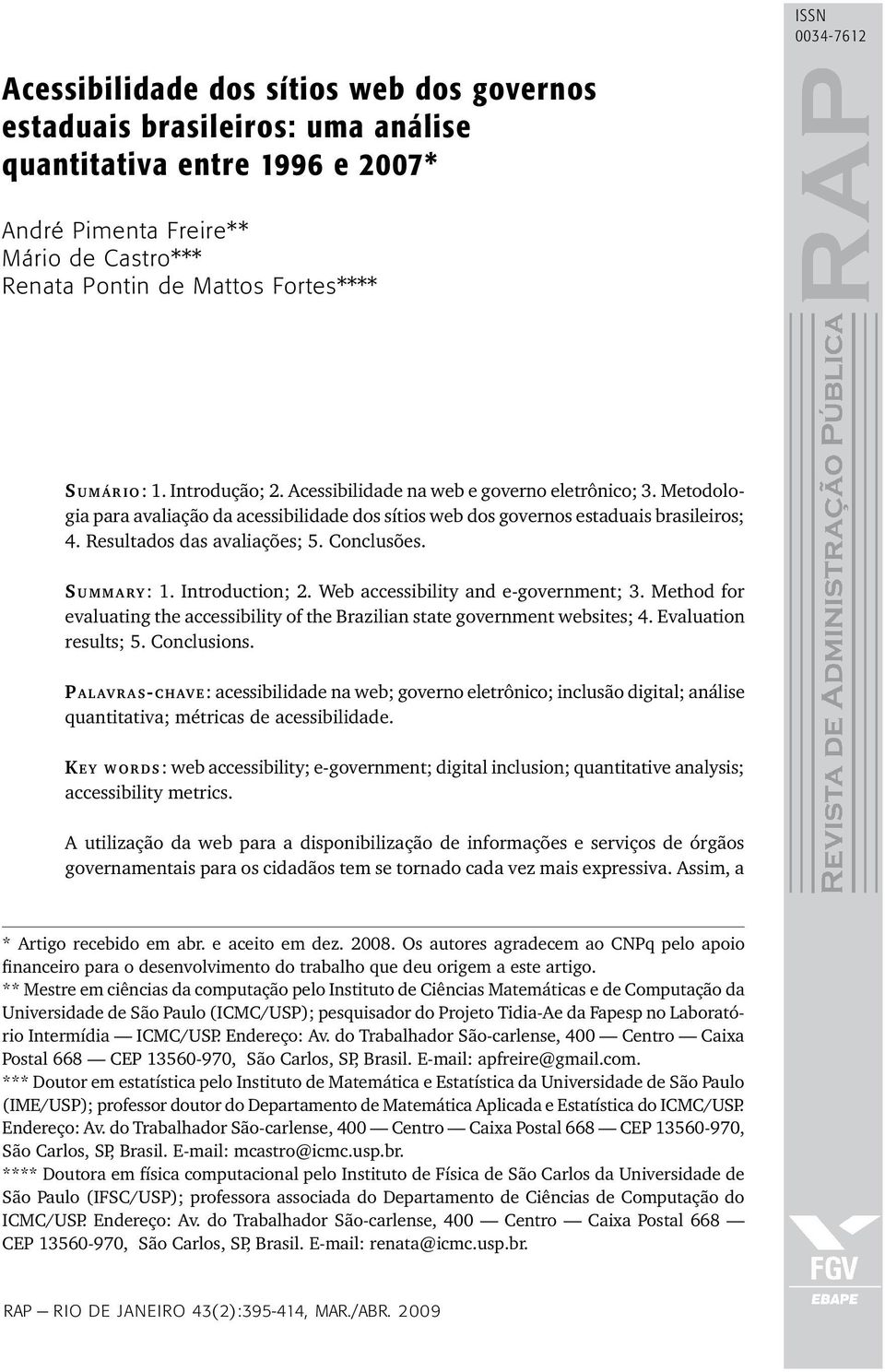 Conclusões. S u m m a ry:. Introduction;. Web accessibility and e-government;. Method for evaluating the accessibility of the Brazilian state government websites; 4. Evaluation results; 5.