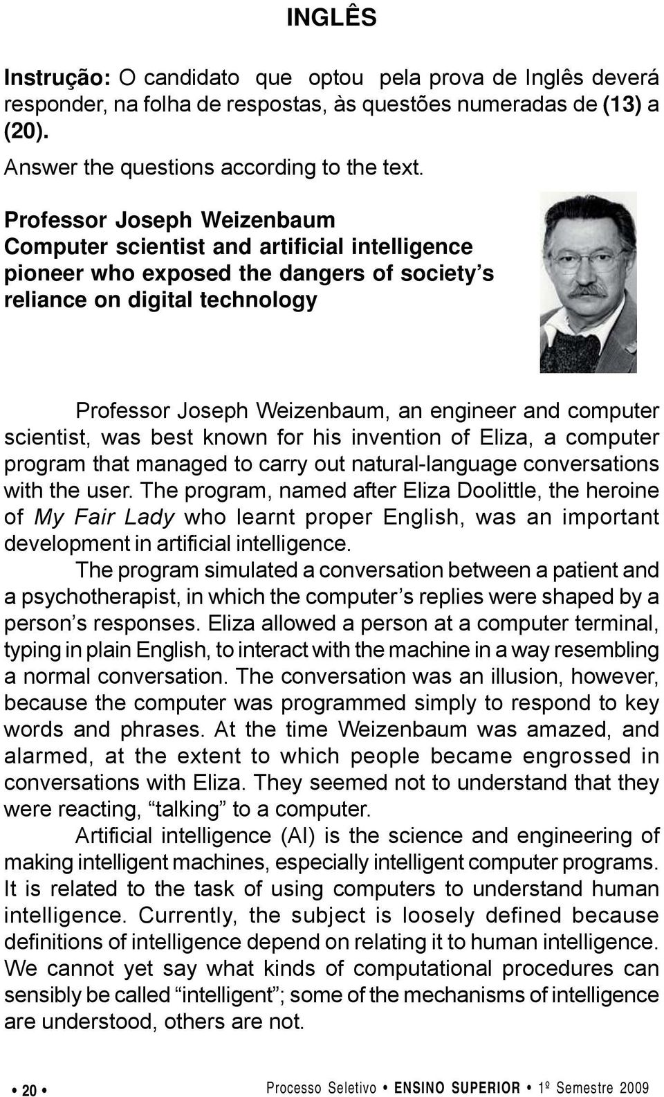 computer scientist, was best known for his invention of Eliza, a computer program that managed to carry out natural-language conversations with the user.