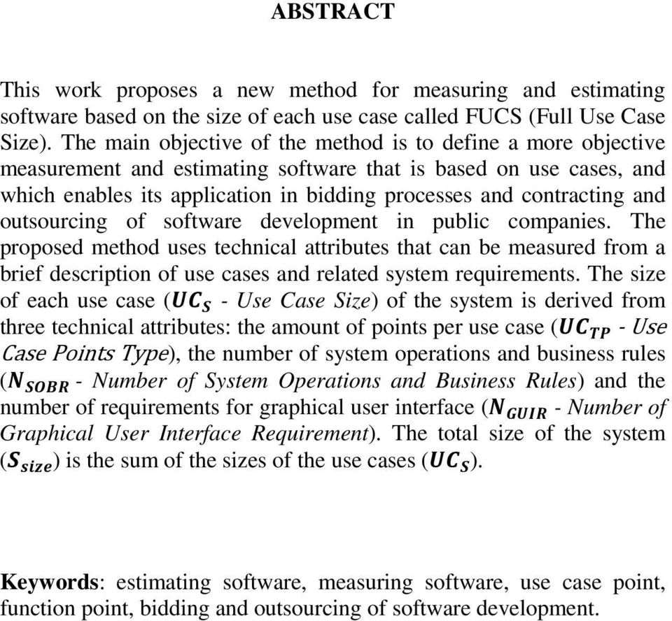 and outsourcing of software development in public companies. The proposed method uses technical attributes that can be measured from a brief description of use cases and related system requirements.