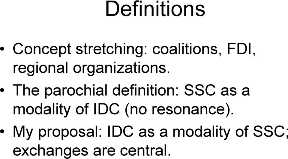 The parochial definition: SSC as a modality of IDC